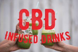 Read more about the article CBD Infused Drinks