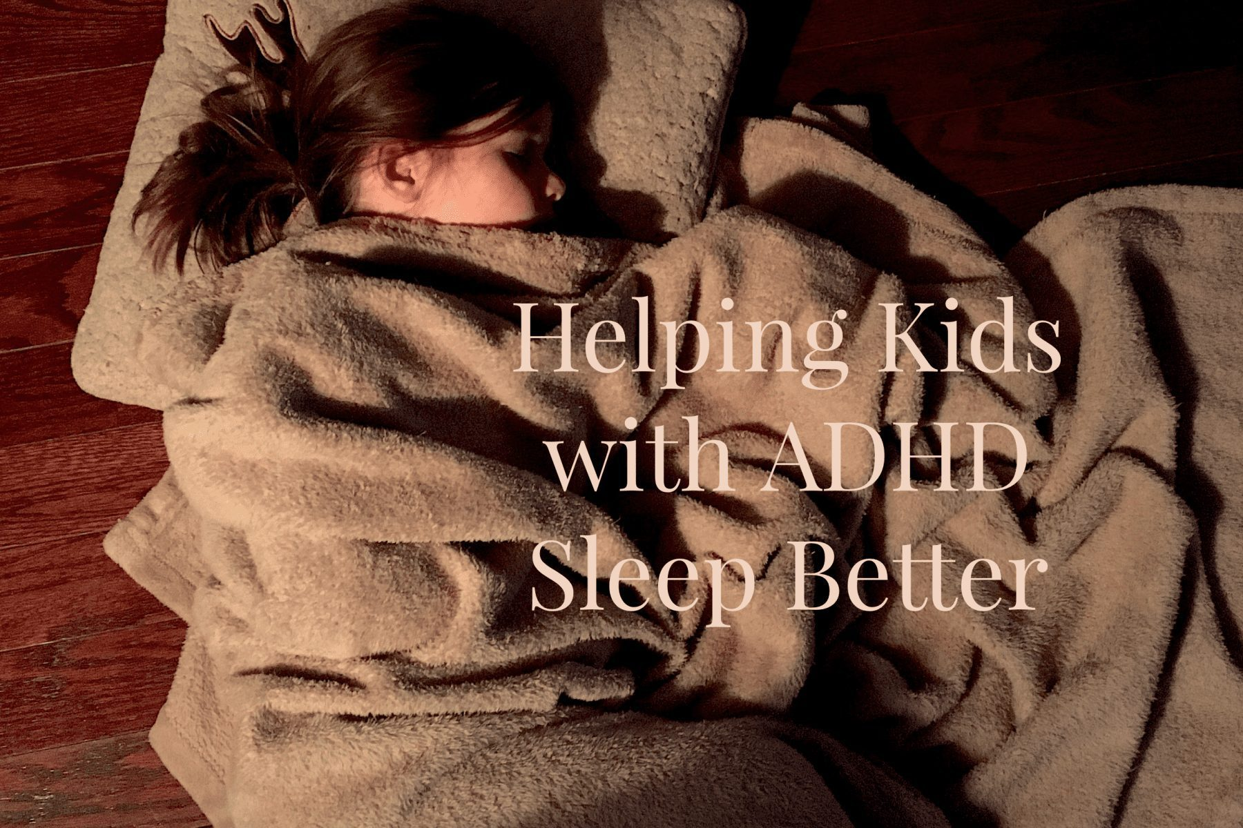 Read more about the article Helping Kids with ADHD Sleep Better